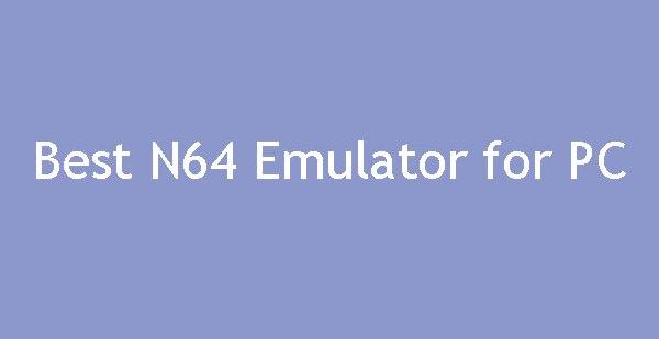 Best N64 Emulator for PC – Nintendo Emulator