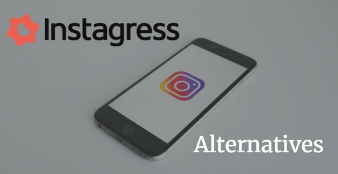 Best Instagress Alternatives– Top 4 Replacement 2021