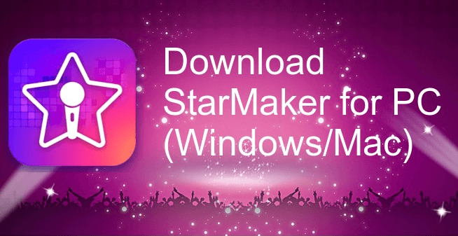 StarMaker App For PC – Download On Windows 7, 8, 10 and MAC