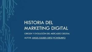 Marketing digital linea de tiempo-mercadeo, cronología, historia, mercadotecnia