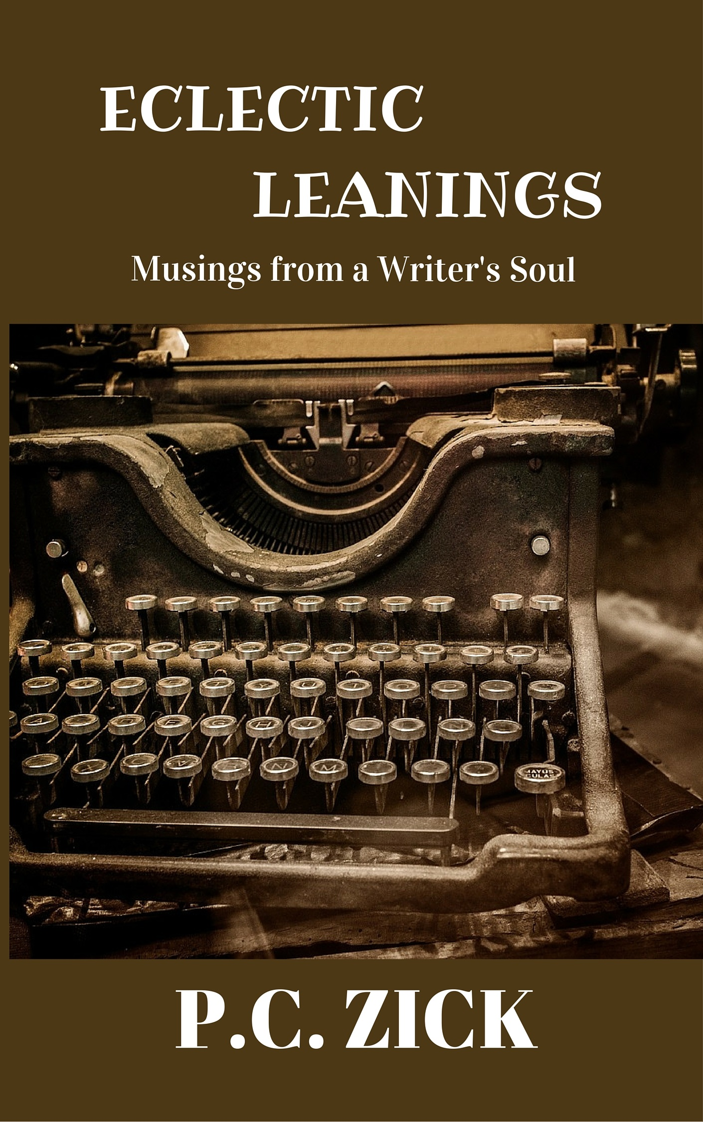 ECLECTIC MUSINGS FROM A WRITER'S LIFE