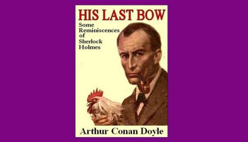 His Last Bow: An Epilogue Of Sherlock Holmes Book