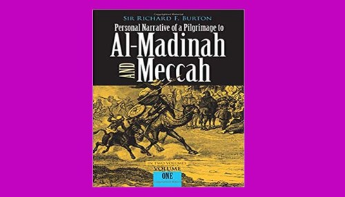 Personal Narrative Of A Pilgrimage To Al-Madinah & Meccah