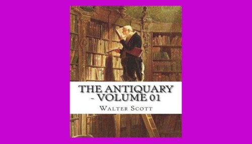 The Antiquary Volume 1