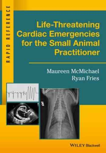 Life Threatening Cardiac Emergencies For The Small Animal Practitioner Pdf