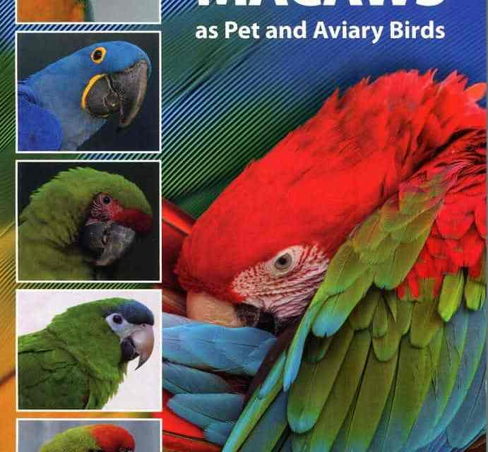 A Guide to Macaws as Pet and Aviary Birds 2nd Revised Edition