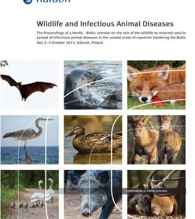 Wildlife And Infectious Animal Diseases The Proceedings Of A Nordic Baltic Seminar On The Role Of The Wildlife As Reservoir And Or Spread Of Infectious Animal Diseases In The Coastal Areas Of Count