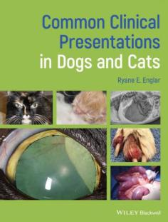 Common Clinical Presentations in Dogs and Cats by Ryane
