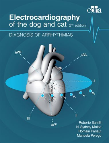 Electrocardiography of the Dog and Cat: Diagnosis of Arrhythmias 2nd Edition