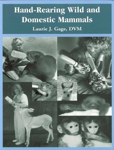 Hand-Rearing Wild and Domestic Mammals