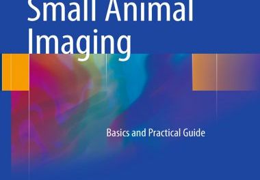 Small Animal Imaging: Basics and Practical Guide