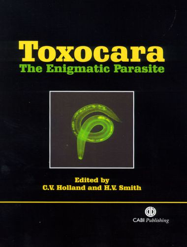 Toxocara The Enigmatic Parasite 1st Edition