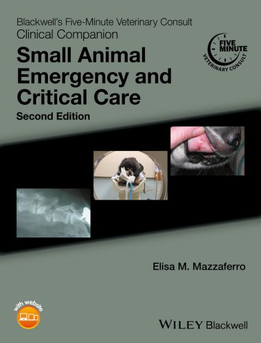 Blackwell's Five-Minute Veterinary Consult Clinical Companion – Small Animal Emergency and Critical Care 2nd Edition