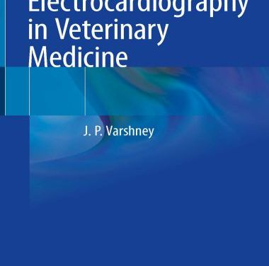 Electrocardiography in Veterinary Medicine 1st Edition