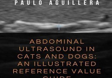 Abdominal Ultrasound in Cats and Dogs, an Illustrated Reference Value Guide