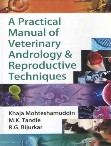 A Practical Manual of Veterinary Andrology & Reproductive Techniques