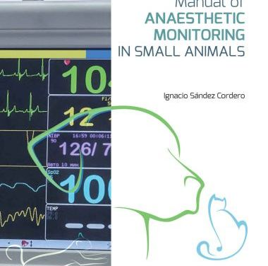 Manual of Anaesthetic Monitoring in Small Animals