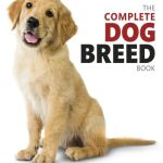 The Complete Dog Breed Book Choose the Perfect Dog for You New Edition