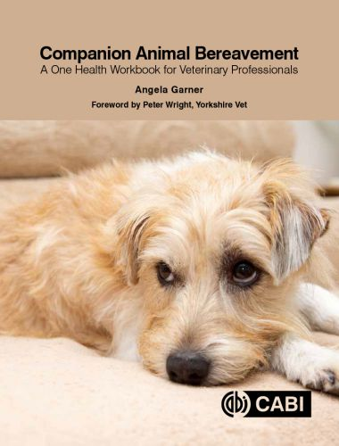 Companion Animal Bereavement: A one Health Workbook for Veterinary Professionals