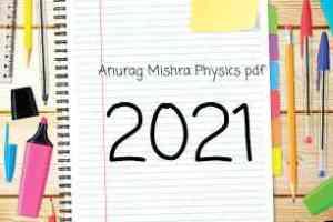 Anurag Mishra Physics PDF 2021
