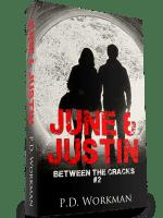 June & Justin, Between the Cracks #2