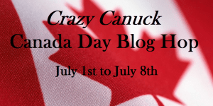 Crazy Canuck Blog Hop - Summer is Short on the Prairies