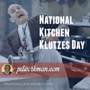 National Kitchen Klutzes Day