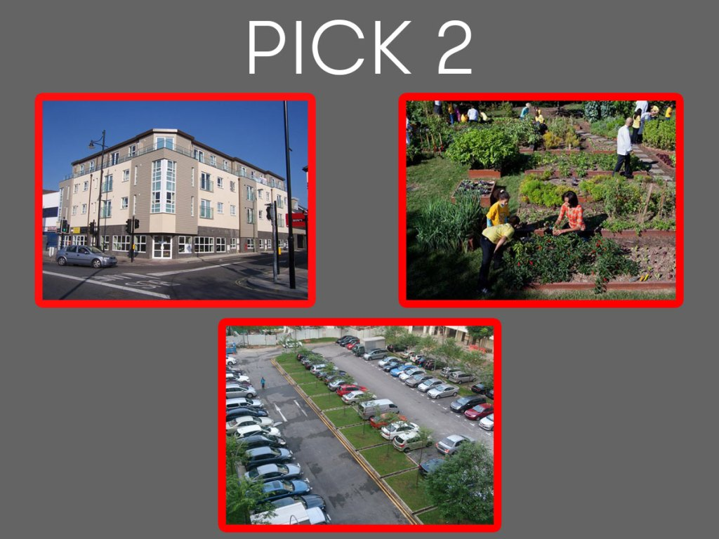 a picture of housing, a picture of a garden, a picture of a parking lot, the text reads, pick 2