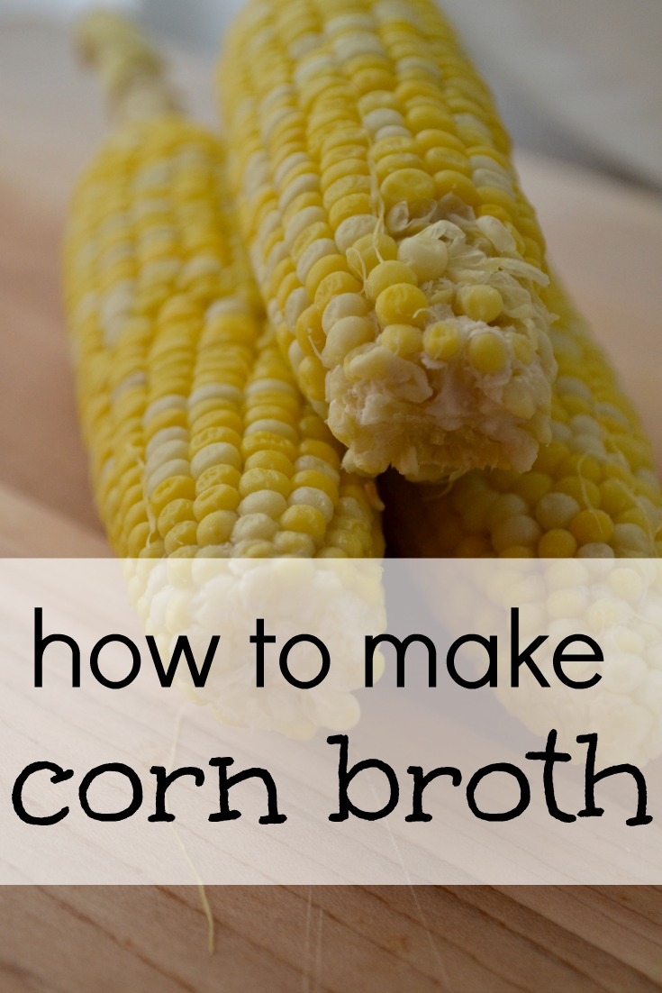 How to make corn broth to use in delicious soups and stews