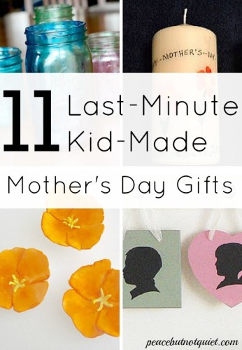 11 Last Minute Kid Made Mother's Day Presents