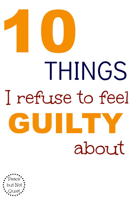 I used to feel guilty about all kinds of things relating to my kids. But after a few years of being a parent -- here are 10 things I no longer feel guilty about.