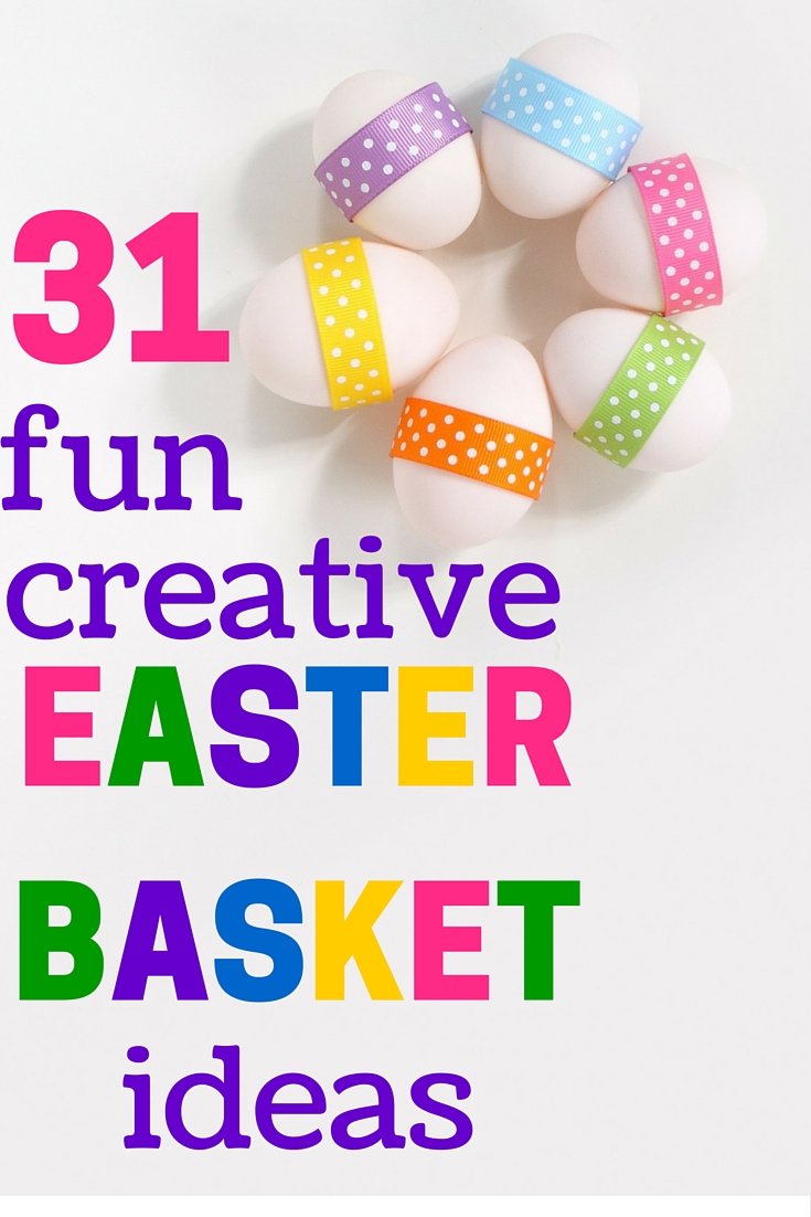 Easter basket ideas -- 31 ideas for fun, creative things to put in Easter baskets for kids this year.
