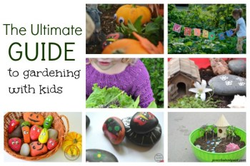 The Ultimate Guide to Gardening With Kids