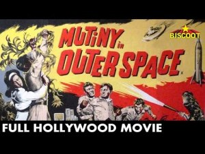 Mutiny in Outer Space - Full Sci-Fi Movie