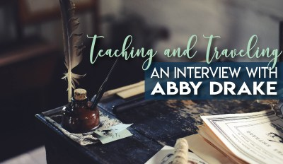 Teacher Interviews – Teaching with the Experience of Travel with Abby Drake