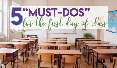 """5 """"Must-dos"""" for the First Day of Class"""