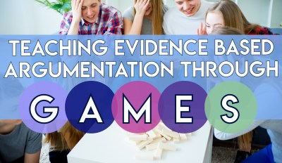 Teaching Evidence Based Argumentation through Games