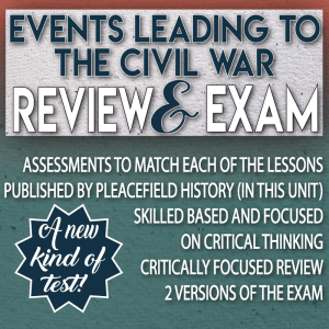 Events Leading to Civil War Review and Assesment