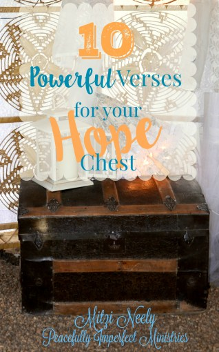10 Powerful Verses for your HOPE Chest