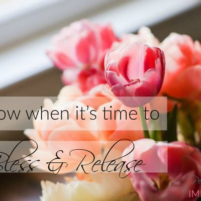 Know When it's Time to Bless and Release