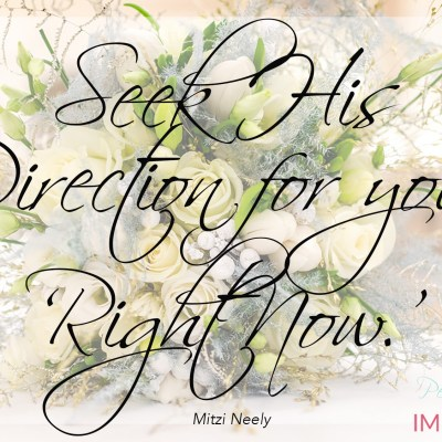 Seek His Direction for Your 'Right Now'