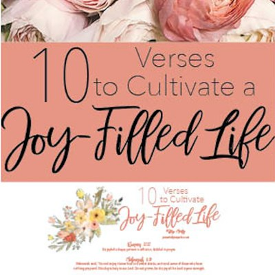 10 Verses to Cultivate a Joy-Filled Life