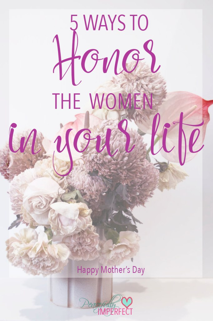5 Ways to Honor the Women