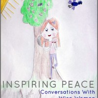 Inspiring Peace - Conversations with Wise Women
