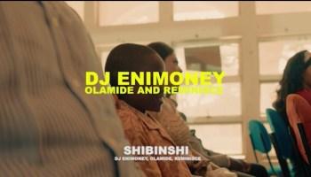 [VIDEO]: DJ Enimoney Ft. Olamide × Reminisce – Shibinshi