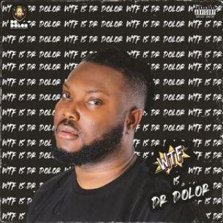 Dr Dolor – WTF is Dr Dolor Album