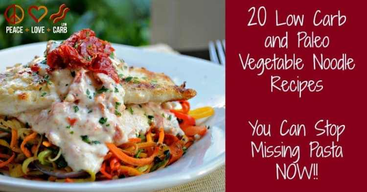 20 Low Carb and Paleo Vegetable Noodle Recipes