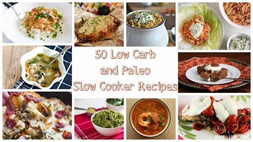 50 Low Carb and Paleo Slow Cooker Recipes | Peace Love and Low Carb