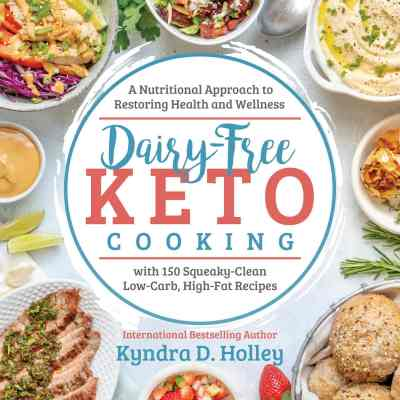 Dairy Free Keto Cooking By Kyndra D Holley