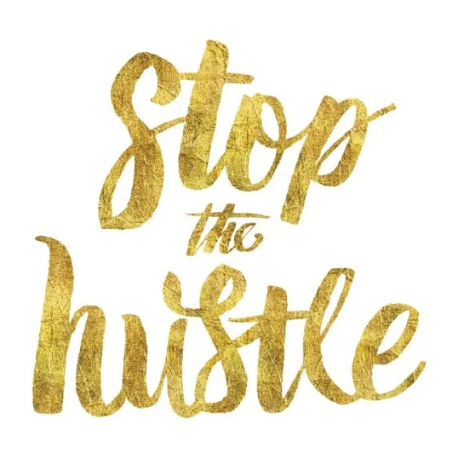 Stop The Hustle | Peace Love and Low Carb